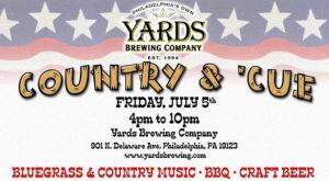 YARDS COUNTRY & 'CUE CELEBRATION - FRIDAY, JULY 5th INDEPENDENCE DAY WEEKEND Tickets in Philadelphia, PA, United States